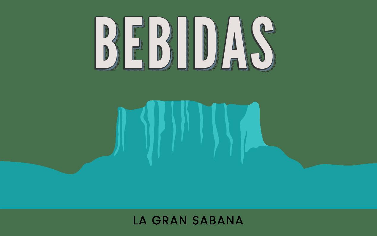 LA GRAN SABANA - BEBIDAS FINALES